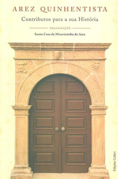 Arez quinhentista (José Dinis Murta... [et al.])