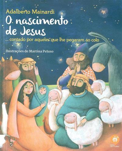 O nascimento de Jesus... contado por aqueles que lhe pegaram ao colo (Adalberto Mainardi)