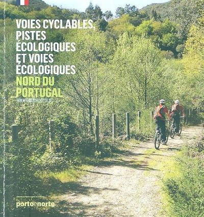 Voies cyclabes, pistes écologiques et voie écologiques, Nord du Portugal (coord. Isabel Ferreira de Castro)