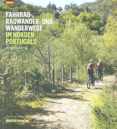 Fahrrad-radwander-und waderwege, im Niorden Portugals (coord. Isabel Ferreira de Castro)