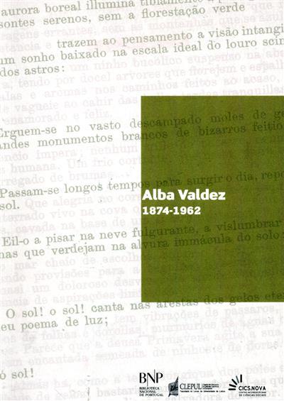 Alba Valdez, 1874-1962 (estudo, antologia e bibliografia Odalice de Castro Silva)