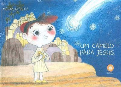 um camelo para Jesus (texto e il. Maria Gianola)