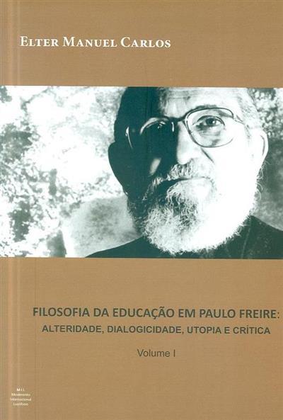 Filosofia da educação em Paulo Freire (Elter Manuel Carlos)