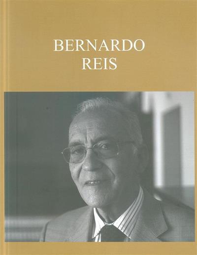 Bernardo Reis (Maria Marta Lobo de Araújo, Alexandra Esteves)