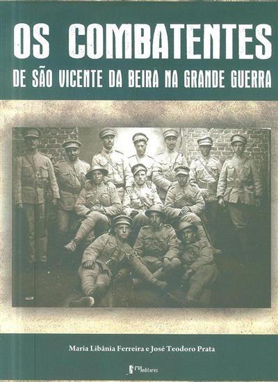 Os combatentes de São Vicente da Beira na Grande Guerra (Maria Libânia Ferreira, José Teodoro Prata)