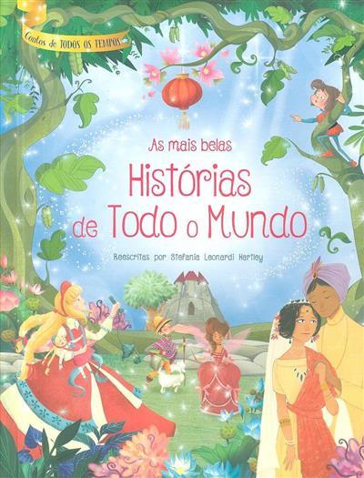 As mais belas histórias de todo o mundo (reescritos Stefania Leonardi Hartley)