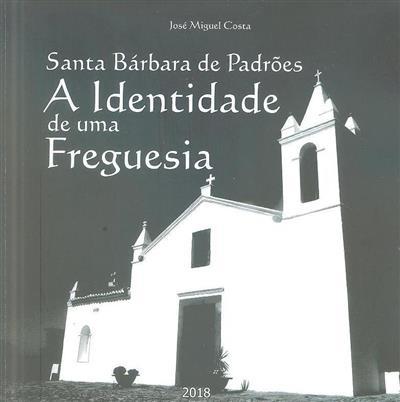 Santa Bárbara de Padrões (José Miguel Costa)