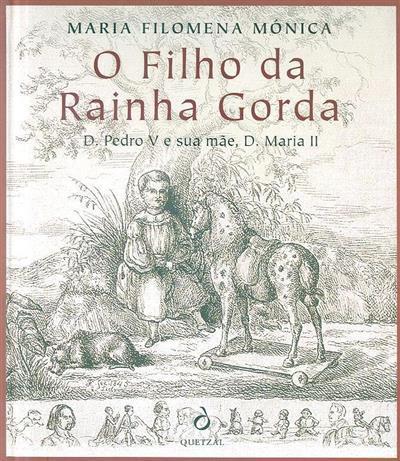 O filho da rainha gorda (Maria Filomena Mónica)