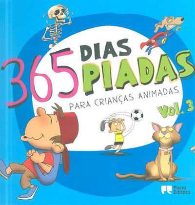 365 dias, 365 piadas para crianças animadas (Miguel Morais)
