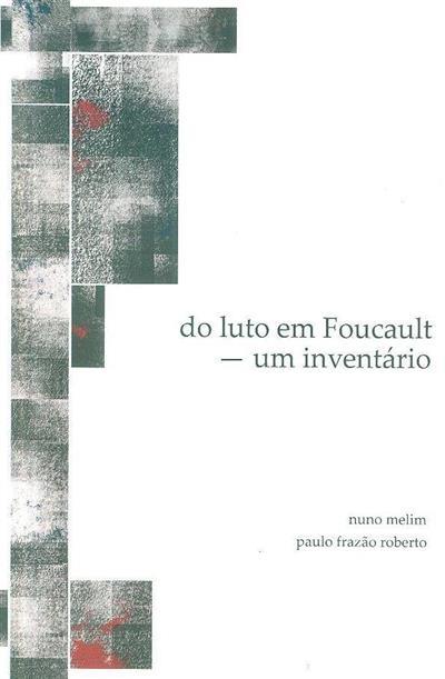 Do luto em Foucault, um inventário (Nuno Melim, Paulo Frazão Roberto)