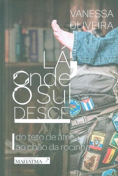 Lá, onde o Sul desce (Vanessa Oliveira)