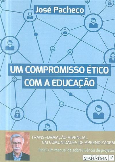 Um compromisso ético com a educação (José Pacheco)