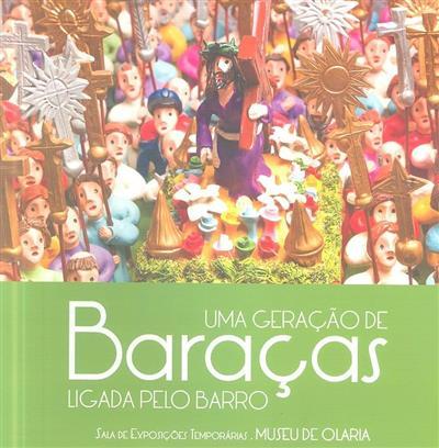 Uma geração de Baraças ligada pelo barro (texto José Viana)