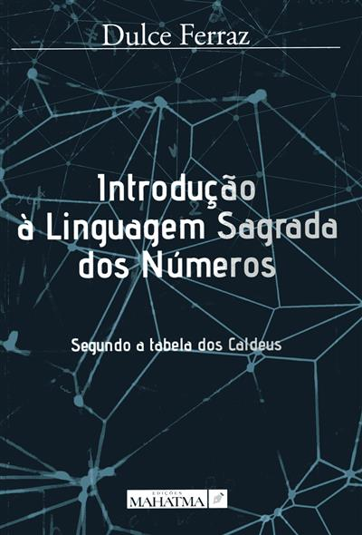 Introdução à linguagem sagrada dos números (Dulce Ferraz)