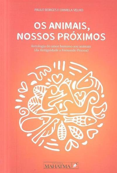 Os animais, nossos próximos (Paulo Borges, Daniela Velho)