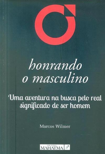 Honrando o masculino (Marcos Wilmer)
