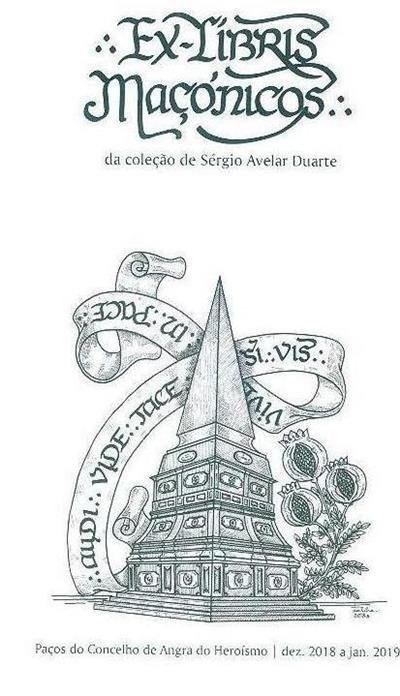 Ex-libris maçónicos da coleção de Sérgio Avelar Duarte (coord. ed. Jorge A. Paulus Bruno, Jácome de Bruges Bettencourt)