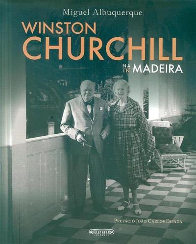 Winston Churchill na Madeira (Miguel Albuquerque)