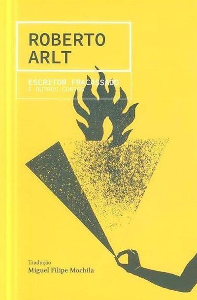 Escritor fracassado e outros contos (Roberto Arlt)