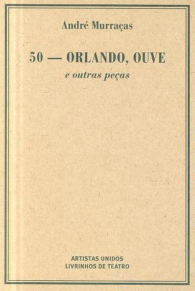 50 Orlando, ouve e outras peças (André Murraças)