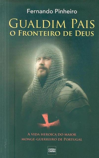 Gualdim Pais, o fronteiro de Deus (Fernando Pinheiro)