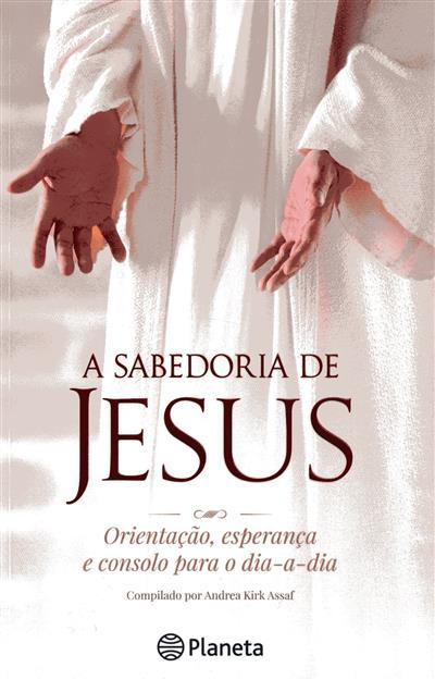 A sabedoria de Jesus (compil. Andrea Kirk Assaf)