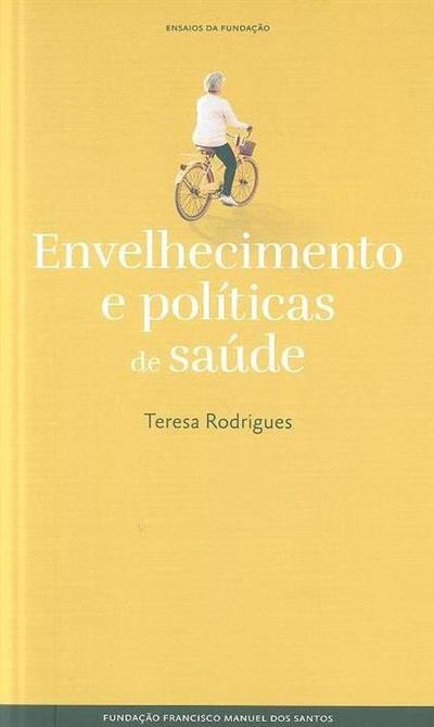 Envelhecimento e políticas de saúde (Teresa Rodrigues)