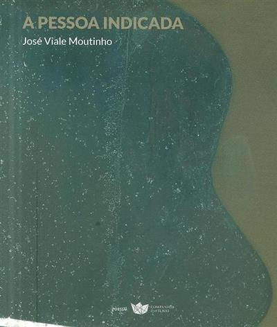 A pessoa indicada (José Viale Moutinho)
