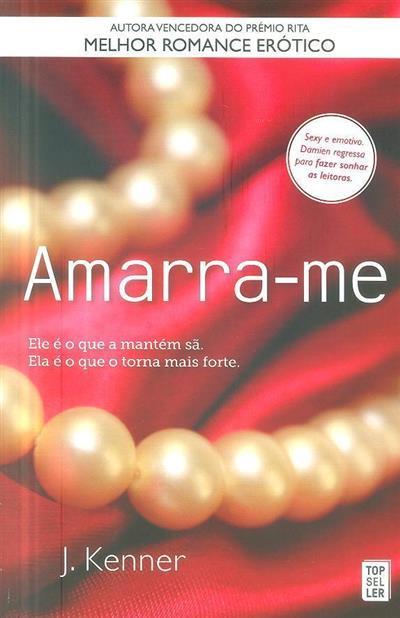 Amarra-me (J. Kenner)