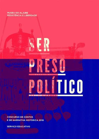 Ser preso político (coord. Luís Farinha, Judite Álvares)