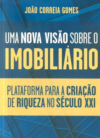Uma nova visão sobre o imobiliário (João Correia Gomes)