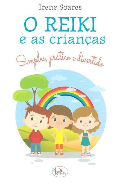 O reiki e as crianças (Irene Soares)