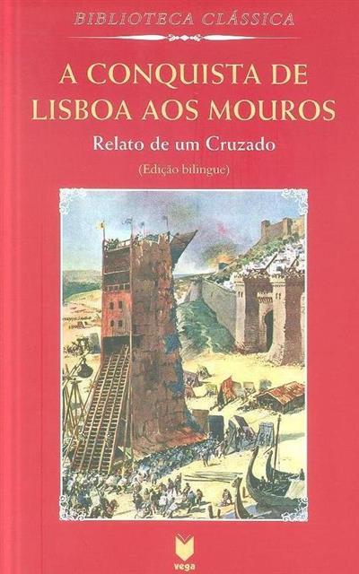 A conquista de Lisboa aos Mouros (trad. e notas Aires A. Nascimento)