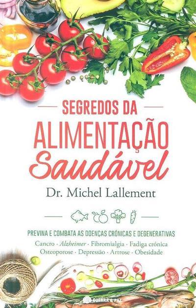Segredos da alimentação saudável (Michel Lallement)