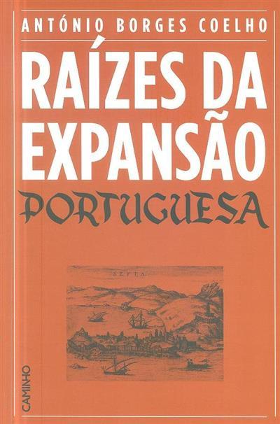 Raízes da expansão portuguesa (António Borges Coelho)