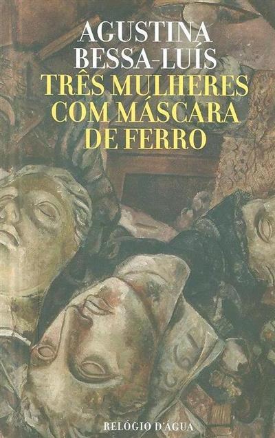Três mulheres com máscara de ferro (Agustina Bessa-Luís)