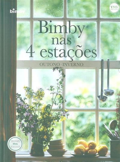 Bimby nas 4 estações (coord. Catarina Passos, Margarida Ferrador, Rita Botas)