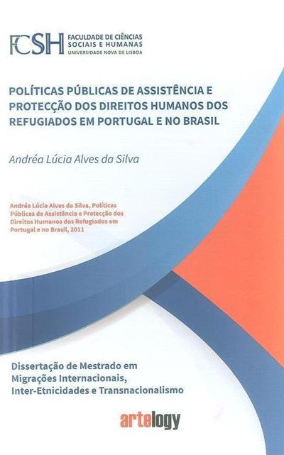 Políticas públicas de assistência e protecção dos direitos humanos dos refugiados em Portugal e no Brasil (Andréa Lúcia Alves da Silva)