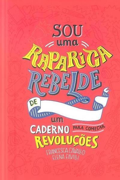 Sou uma rapariga rebelde (Francesca Cavallo, Elena Favilli)