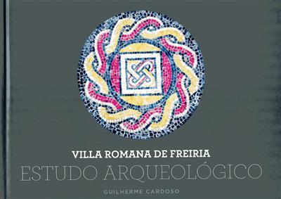 Villa Romana de Freiria (Guilherme Cardoso)