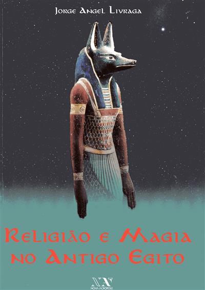 Religião e magia no Antigo Egipto (Jorge Angel Livraga)