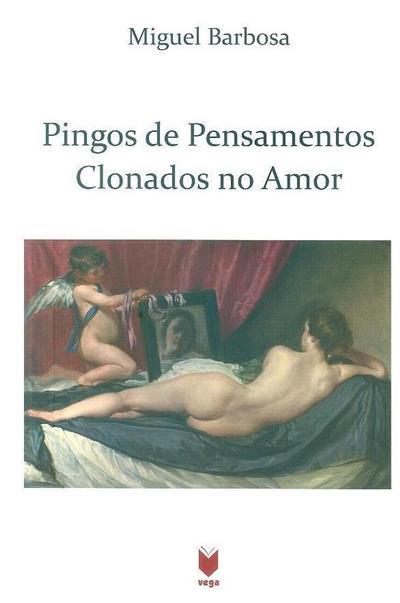 Pingos de pensamentos clonados no amor (Miguel Barbosa)