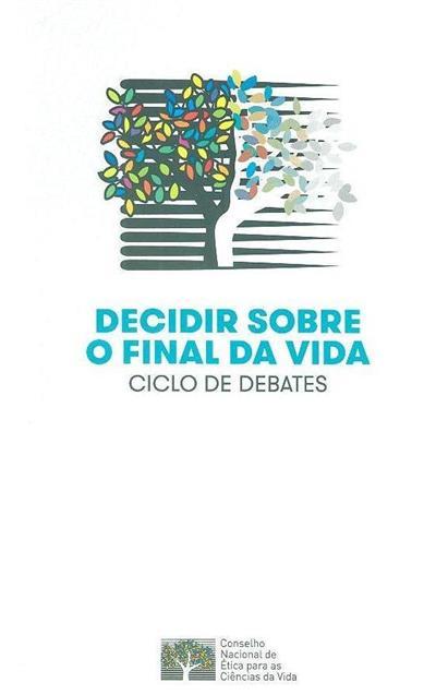 Decidir sobre o final da vida (org. Conselho Nacional de Ética para as Ciências da vida)