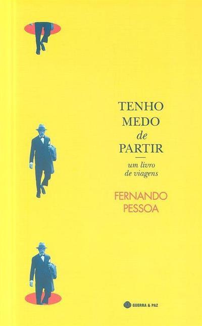 Tenho medo de partir (Fernando Pessoa)
