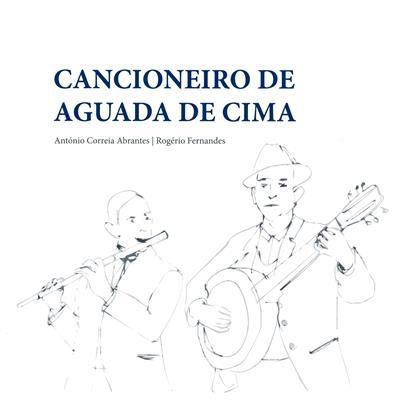 Cancioneio de Aguada de Cima (António Correia Abrantes, Rogério Fernandes)