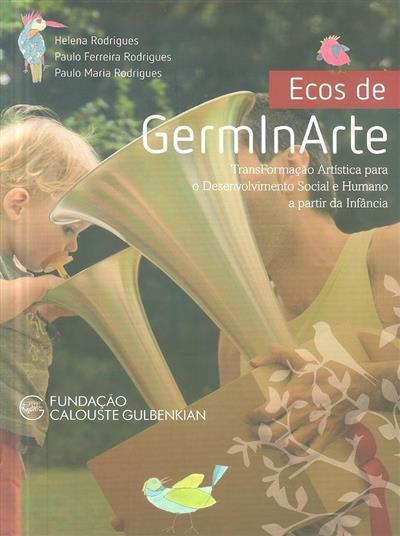 Ecos de GermInArte (coord. Helena Rodrigues, Paulo Ferreira Rodrigues, Paulo Maria Rodrigues)