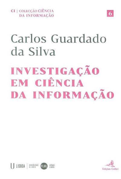 Investigação em ciência da informação (Carlos Guardado da Silva)