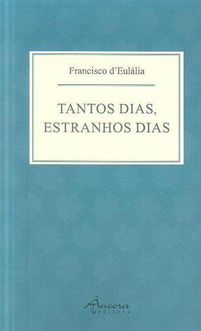 Tantos dias, estranhos dias (Francisco d'Eulália)
