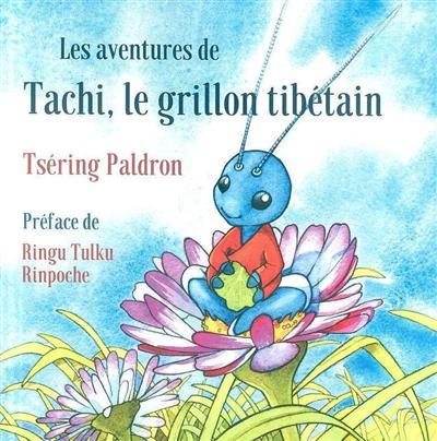 Les aventures de Tachi, le grillon tibétain (Tsering Paldron)
