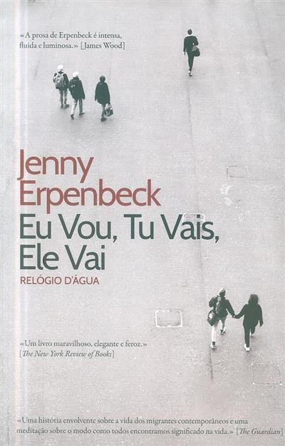 Eu vou, tu vais, ele vai (Jenny Erpenbeck)